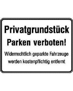 """Hinweisschild """"Privatgrundstück - Parken verboten! Widerrechtlich..."""""""