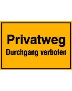 """Hinweisschild """"Privatweg - Durchgang verboten"""""""