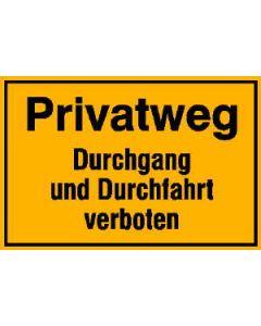 """Hinweisschild """"Privatweg - Durchgang und Durchfahrt verboten"""""""