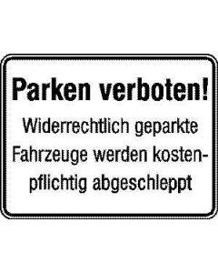 """Hinweisschild """"Parken verboten! - Widerrechtlich geparkte Fahrzeuge..."""""""